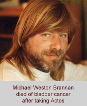 Michael Weston Brannan died of bladder cancer after taking Actos